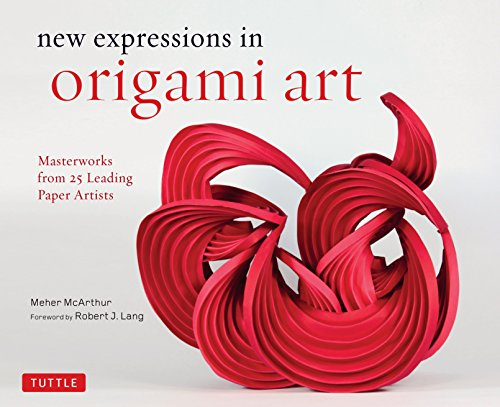 Origami Art - New Expressions in Origami Art: Masterworks from 25 Leading Paper Artists