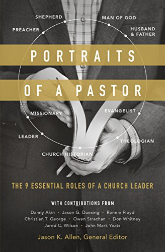(Portraits of a Pastor: The 9 Essential Roles of a Church)