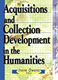 img - for Acquisitions and Collection Development in the Humanities (Acquisitions Librarian Series) book / textbook / text book