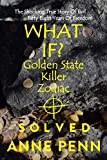 WHAT IF? Golden State Killer - Zodiac SOLVED