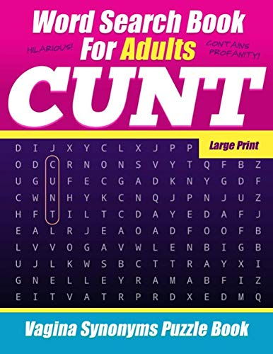Word Search Book For Adults - Cunt - Large Print - Vagina Synonyms Puzzle Book: NSFW Sweary Cuss Words (Printable Word Searches For Adults Large Print)