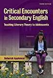 Critical Encounters in Secondary English: Teaching Literary Theory to Adolescents (Language and Literacy)