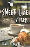ISBN: 076792889X - The Sweet Life in Paris: Delicious Adventures in the World's Most Glorious - and Perplexing - City