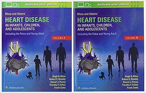Moss & Adams Heart Disease in Infants, Children, and Adolescents ...