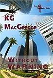 Without Warning, K. G. MacGregor, 1594931208