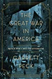 img - for The Great War in America: World War I and Its Aftermath book / textbook / text book