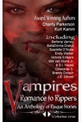 Vampires Romance to Rippers an Anthology of Risque Stories (Volume 1) Paperback