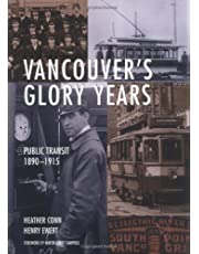 Vancouver's Glory Years: Public Transit 1890 - 1915