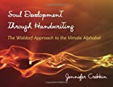 Soul Development Through Handwriting: The Waldorf Approach to the Vimala Alphabet