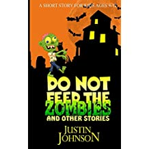 Books for Kids: Do Not Feed the Zombies and Other Stories: Kids Books, Children's Books, Kids Stories, Kids Fantasy Books, Kids Mystery Books, Series Books For Kids Ages 4-6, 6-8, 9-12