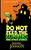 Books for Kids: Do Not Feed the Zombies and Other Stories: Kids Fantasy Books, Kids Mystery Books, Kids Adventure Books, Kids Free Stories, Kids Chapter Books, Kids Series Books for Ages 6-8, 9-12