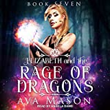 Elizabeth and the Rage of Dragons: A Reverse Harem Paranormal Romance (RH Fated Alpha Series, Book 7)