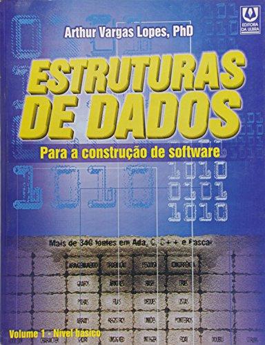 Estruturas De Dados Fundamentais Para A Construcao De Softwares - V. 1