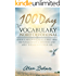 100 Day Vocabulary Word Devotional: Daily Bible Study & Guide: Learn a New Word, Read a Bible Verse or Passage, Study a Devotion and Apply The Lesson To ... Life: Daily Bible Study & Devotional Guide