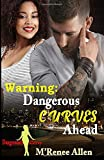 WARNING, Dangerous Curves Ahead: BWWM Romantic Suspense (Dangerously Curvy)