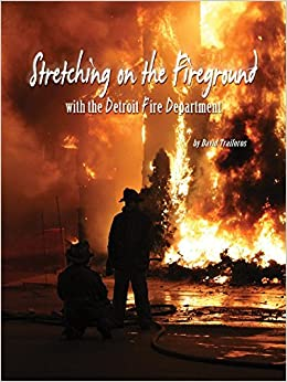 Stretching on the Fireground With the Detroit Fire Department