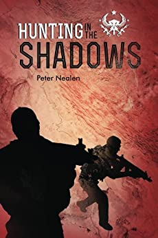 Hunting in the Shadows (American Praetorians Book 2) by [Nealen, Peter]