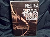 Survival Through Design, Richard Joseph Neutra, 0195007905