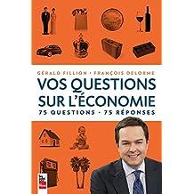 Vos questions sur l'économie: 75 questions, 75 réponses