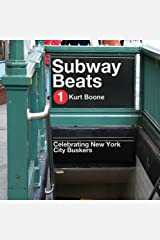 Subway Beats: Celebrating New York City Buskers Hardcover