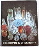 Concepts in Chemistry, Arthur W. Greenstone and Sidney P. Harris, 0153624264