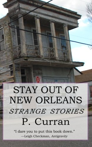 Stay Out of New Orleans: Strange Stories