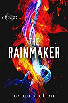 The Rainmaker (The Family Creed Book 2) by [Allen, Shauna]