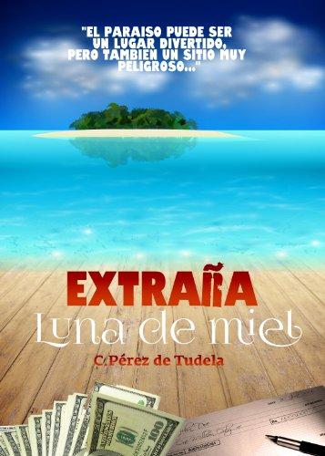 Extraña Luna de Miel (Spanish Edition)