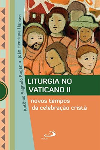 Liturgia no Vaticano II: Novos tempos da celebração cristã (Marco Conciliar) (Portuguese Edition)
