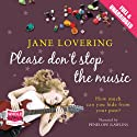 Please Don't Stop The Music Audiobook by Jane Lovering Narrated by Penelope Rawlins