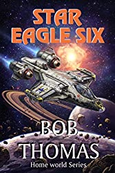 Star Eagle Six (Home World Series Book 1)