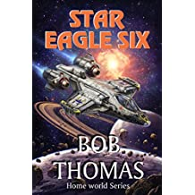 Star Eagle Six (Home World Series Book 1)