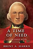 A Time of Need: A Dark Eagle Novel