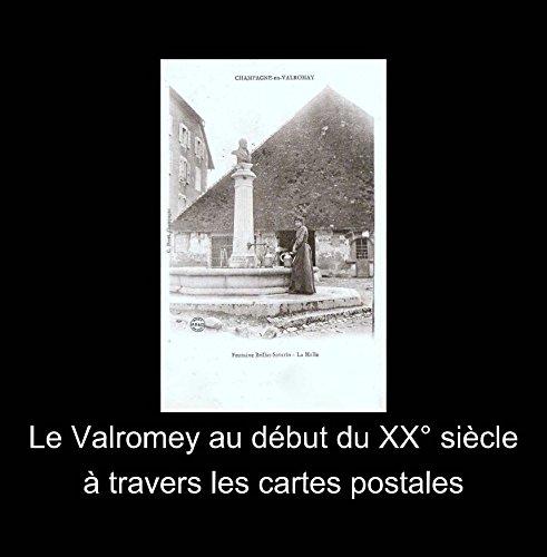 Download Le Valromey au début du XX° siècle à travers les cartes postales pdf epub