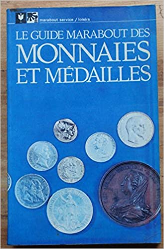En ligne téléchargement gratuit Le Guide Marabout des monnaies et médailles (Marabout service) pdf ebook
