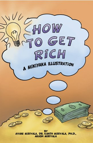 How to Get Rich: A MikiYaka Illustration (Self Help for Teens) (Think And Grow Rich Comic)
