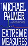 Extreme Measures: A Novel