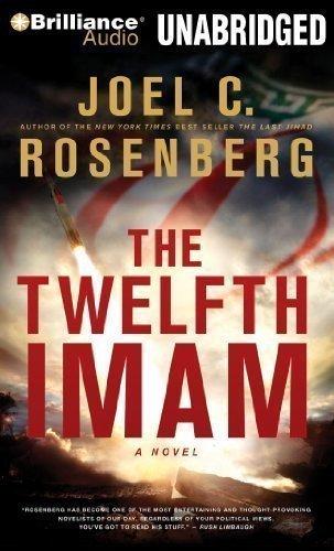 By Joel C. Rosenberg: The Twelfth Imam: A Novel [Audiobook]