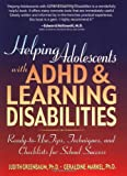 Helping Adolescents with ADHD and Learning Disabilities, Judith Greenbaum and Geraldine Markel, 0130167789