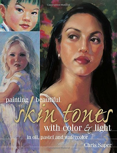Painting Beautiful Skin Tones with Color & Light: Oil, Pastel and Watercolor by Saper, Chris (2015) - Skin Tone Cool Colours