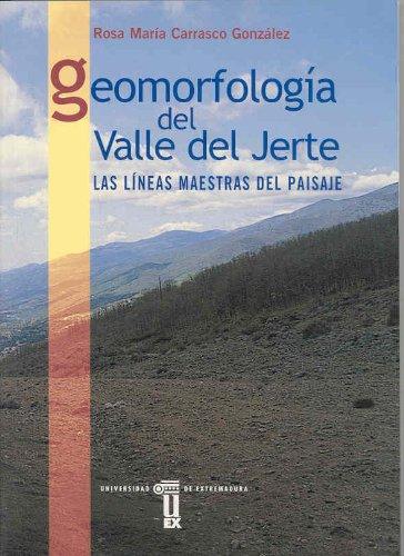 Descargar Libro Geomorfología Del Valle Del Jerte. Las Líneas Maestras Del Paisaje Rosa M. Carrasco González