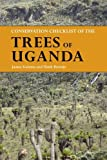 Conservation Checklist of the Trees of Uganda, Kalema, James and Beentje, Henk, 1842463772