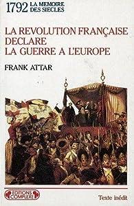 Révolution française déclare la guerre à l'Europe par Frank Attar