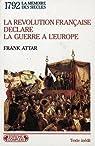 Révolution française déclare la guerre à l'Europe par Attar