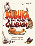 Kubuka and the Magic Calabash, Janet Keegans, 1868729508