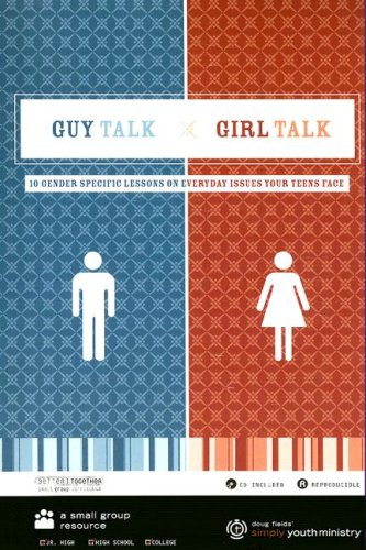 Guy Talk Girl Talk: 10 Gender Specific Lessons on Everyday Issues Your Teens Face [With CDROM] pdf