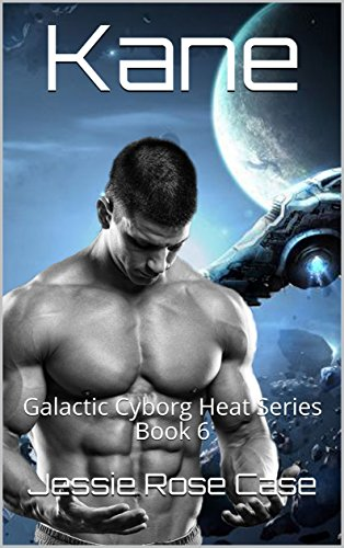 Kane: Galactic Cyborg Heat Series Book 6