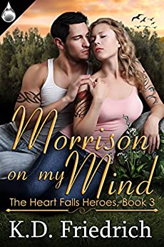 Morrison On My Mind (The Heart Falls Heroes Book 3) by [Friedrich, K.D.]