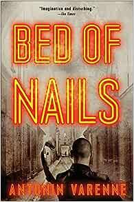 Amazon Com Bed Of Nails 9781623651251 Varenne Antonin Reynolds Sian Books