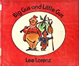 Big Gus and Little Gus, Lee Lorenz, 0130778753